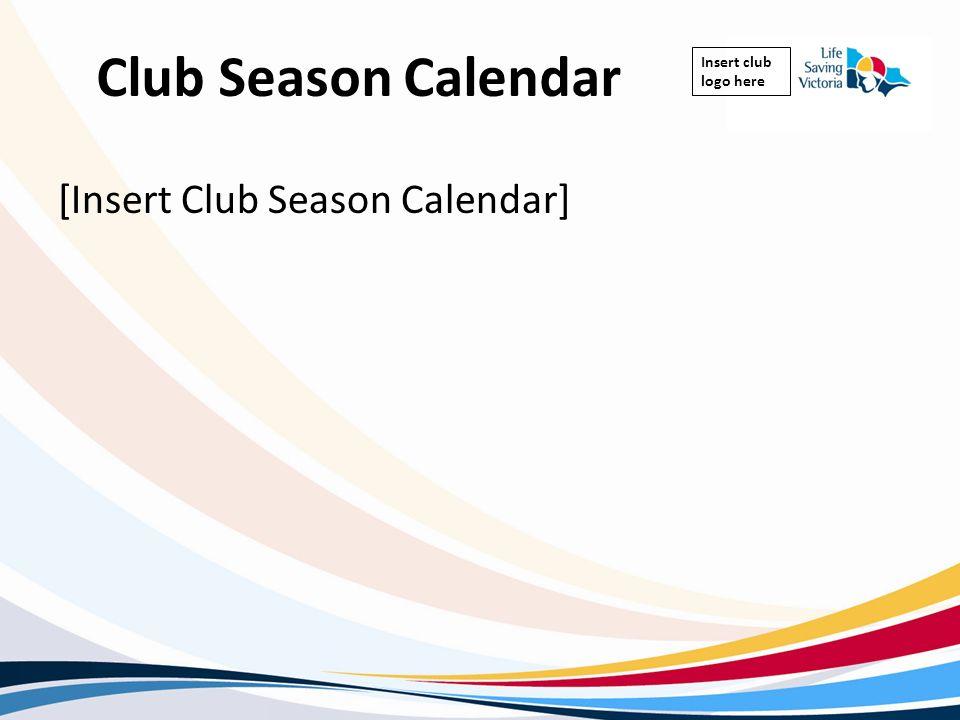 Club Season Calendar [Insert Club Season Calendar]